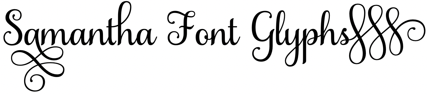 Accessing all glyphs in the Samantha font