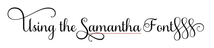 using-the-samantha-font